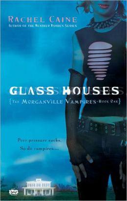 Glass Houses (Morganville Vampires Series #1) (Turtleback School & Library Binding Edition)