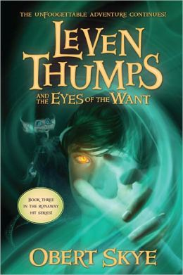 Leven Thumps and the Eyes of the Want (Turtleback School & Library Binding Edition)