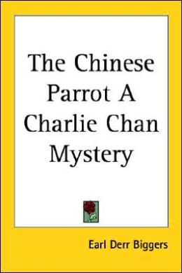 The Chinese Parrot (Charlie Chan Series #2)