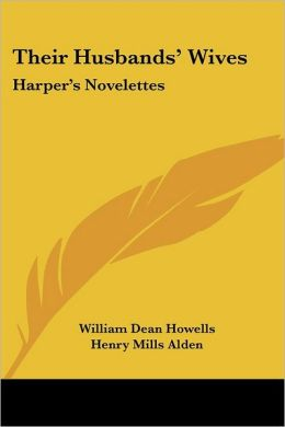 Their Husbands' Wives: Harper's Novelettes