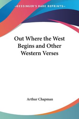 Out Where the West Begins and Other Western Verses