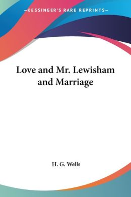 Love and Mr. Lewisham and Marriage