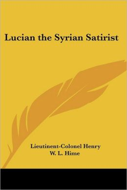 Lucian the Syrian Satirist