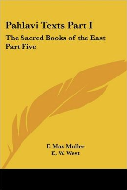 Pahlavi Texts (Sacred Books of the East #5)