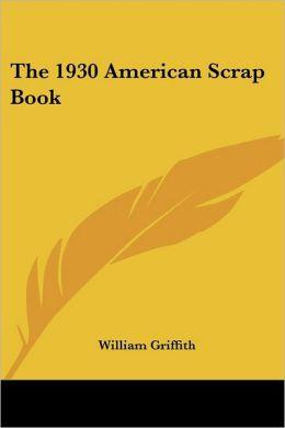 The 1930 American Scrap Book