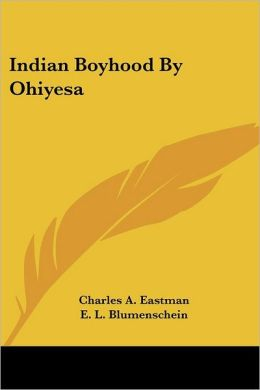 Indian Boyhood By Ohiyesa