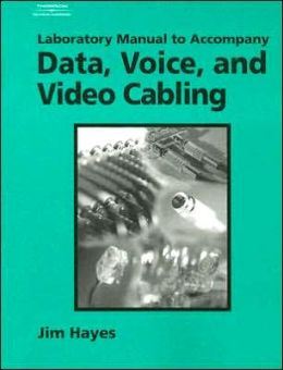 Data, Voice, and Video Cabling Laboratory Manual