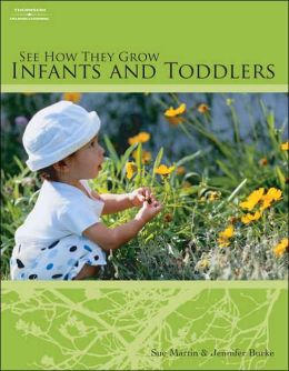 See How They Grow: Infants and Toddlers