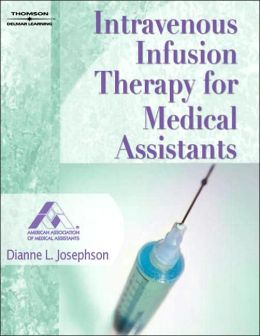 Intravenous Infusion Therapy for Medical Assistants