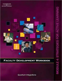 Faculty Development Companion Workbook Module 4: Strategies for Active Learning