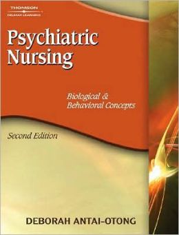 Psychiatric Nursing: Biological & Behavioral Concepts