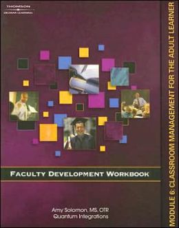 Faculty Development Companion Workbook Module 6: Classroom Management for the Adult