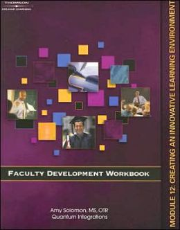 Faculty Development Companion Workbook Module 12: Creating an Innovative Learning Environment