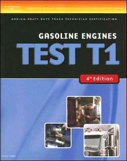 ASE Test Preparation Medium/Heavy Duty Truck Series Test T1: Gasoline Engines
