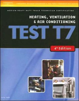 ASE Test Preparation Medium/Heavy Duty Truck Series Test T7: Heating, Ventilation, and Air Conditioning