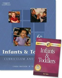 Infants and Toddlers, Curriculum and Teaching -With Infants and Toddlers : Professional Enhancement Booklet