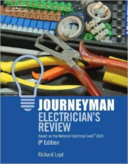 Journeyman Electrician?s Review: Based on the National Electrical Code 2008