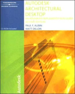 Autodesk Architectural Desktop: An Advanced Implementation Guide