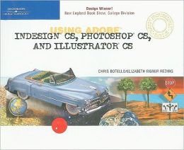 Using Adobe InDesign CS, Photoshop CS, and Illustrator CS-Design Professional