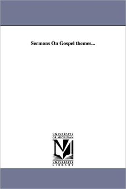 Sermons on Gospel Themes...