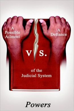 A Possible Ailment Vs. A Defiance Of The Judicial System