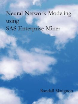 Neural Network Modeling Using Sas Enterprise Miner