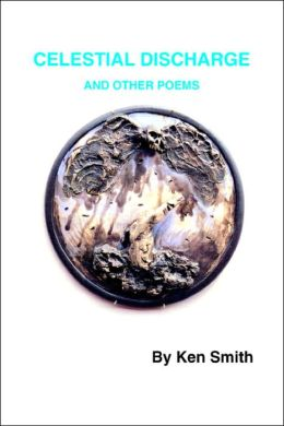Celestial Discharge And Other Poems