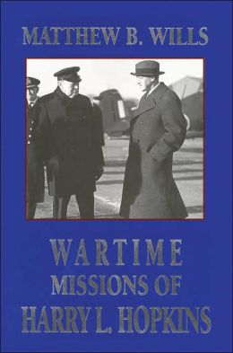 Wartime Missions of Harry L. Hopkins