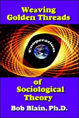 Weaving Golden Threads Of Sociological Theory