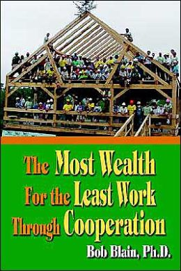 The Most Wealth for the Least Work through Cooperation