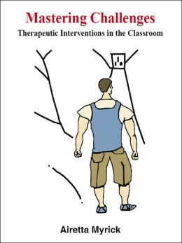 Mastering Challenges: Therapeutic Interventions in the Classroom