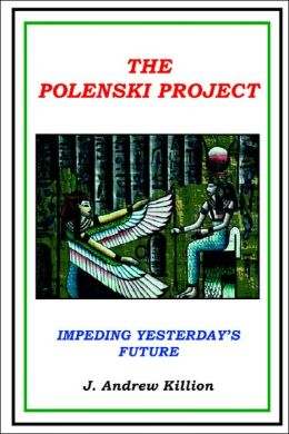 The Polenski Project: Impeding Yesterday's Future