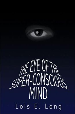 The Eye Of The Super-Conscious Mind