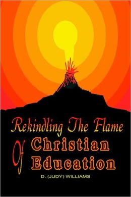 Rekindling The Flame Of Christian Education