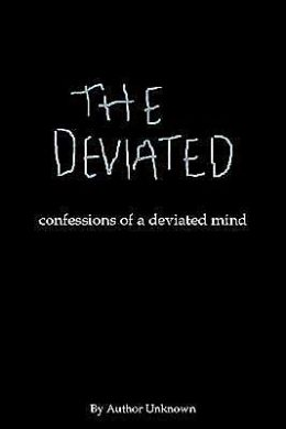 THE DEVIATED: confessions of a deviated mind
