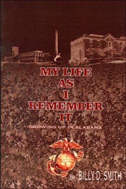 My Life as I Remember It: Growing Up In Alabama