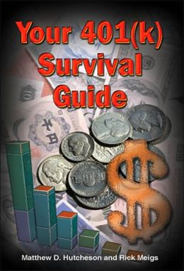 Your 401(k) Survival Guide