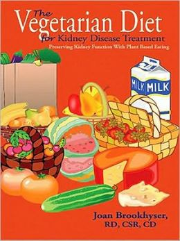 The Vegetarian Diet For Kidney Disease Treatment: Preserving Kidney Function With Plant Based Eating