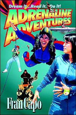 Adrenaline Adventures: Dream It... Read It... Do It!