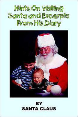 Hints on Visiting Santa and Excerpts from His Diary