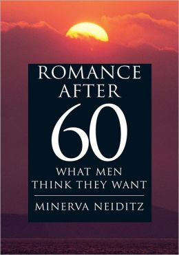 ROMANCE AFTER 60: WHAT MEN THINK THEY WANT