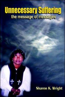 Unnecessary Suffering: The Message Of Messages