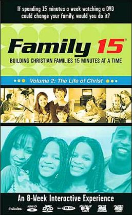 Family 15: The Life of Christ