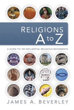 Religions A to Z: A Guide to the 100 Most Influential Religious Movements