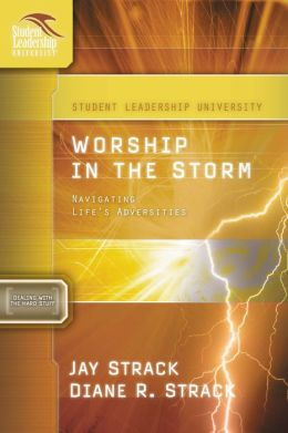 Worship in the Storm: Navigating Life's Adversities
