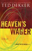 Book Cover Image. Title: Heaven's Wager, Author: Ted Dekker