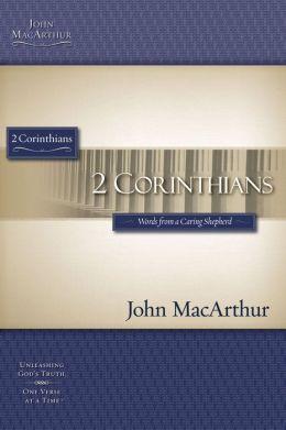 The MacArthur Bible Studies - 2 Corinthians