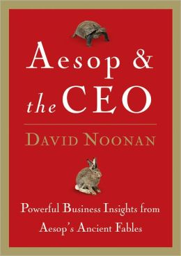 Aesop and the CEO: Powerful Business Lessons from Aesop and America's Best Leaders