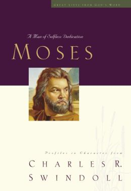 Great Lives: Moses: A Man of Selfless Dedication