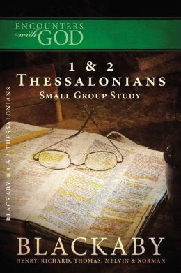 1 and 2 Thessalonians: A Blackaby Bible Study Series